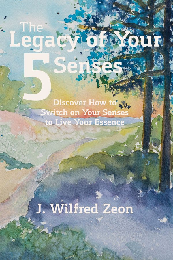 Legacy of your 5 senses